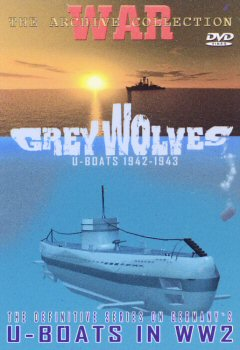 Grey Wolves - U-Boats 1942 - 1943.