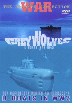 Grey Wolves - U-Boats 1943 - 1945.