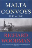 Malta Convoys 1940 - 1943 by Richard Woodman