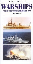 The Illustrated Directory of Warships, from 1860 to the present day, by David Miller.