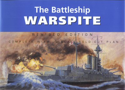 The Battleship Warspite - Anatomy of the Ship by Ross Watton.