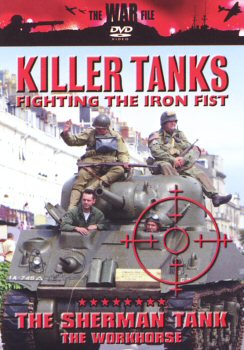 Killer Tanks Series - The Sherman Tank