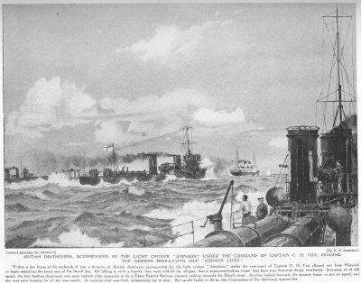 British Destroyers, accompanied by the light cruiser Amphion, under the command of Captain C. H. Fox chasing the German mine laying ship Konigin Luise.