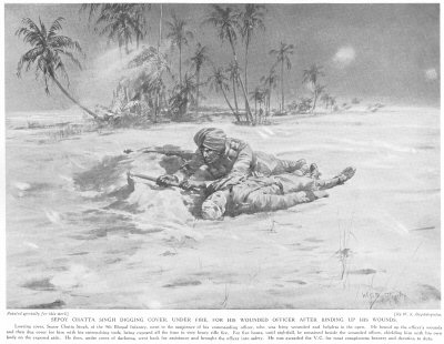 Sepoy Chatta Singh digging cover, under fire, for his wounded officer after binding up his wounds.