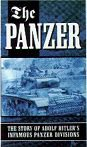 The Panzer - The Story of Adolf Hitlers Infamous Panzer Divisions