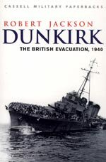 Dunkirk, The British Evacuation 1940 by Robert Jackson.