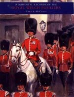 Regimental Records of the Royal Welch Fusiliers, Vol II by Cary and McCance.