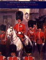Regimental Records of the Royal Welch Fusiliers, Vol III by Cary and McCance.