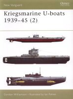 Kriegsmarine U-boats 1939-45 (2) by Gordon Williamson.