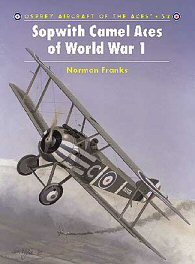 Sopwith Camel Aces of World War One.