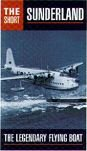 Short Sunderland - The Legendary Flying Boat.