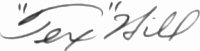 The signature of Colonel Tex Hill (deceased)
